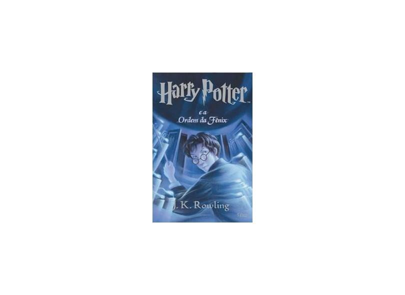 Harry Potter e a Ordem da Fênix 5 - Rowling, J.k. - 9788532516220