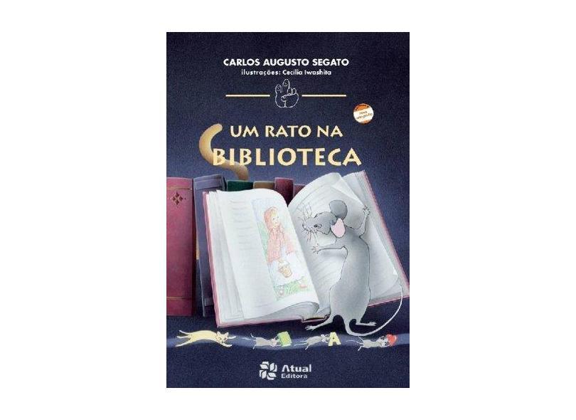 Um Rato Na Biblioteca - Col. Mindinho e Seu Vizinho - Conforme a Nova Ortografia - Segato, Carlos Augusto - 9788570568120