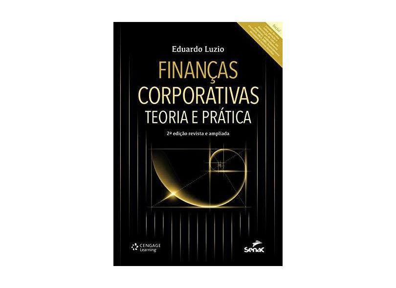 Finanças Corporativas - Teoria e Prática - 2ª Ed. 2015 - Luzio, Eduardo - 9788522118212
