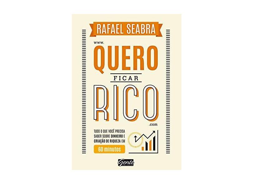 Quero Ficar Rico - Seabra, Rafael - 9788545201229