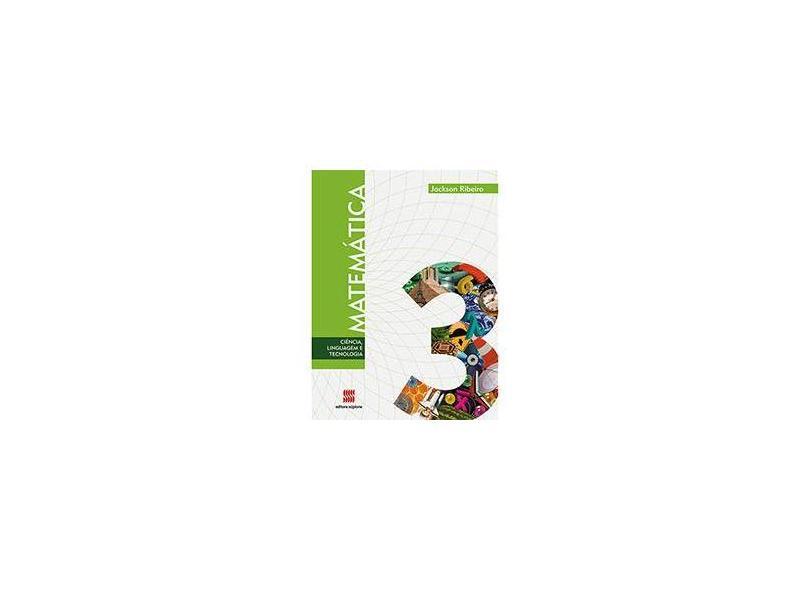 Matemática: Ciência, Linguagem e Tecnologia - Vol. 3 - Ensino Médio 3º Ano - Jackson Ribeiro - 9788526290488