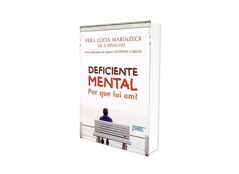 Deficiente Mental - Por que Fui um ? - Carvalho, Vera Lucia Marinzeck - 9788572530415