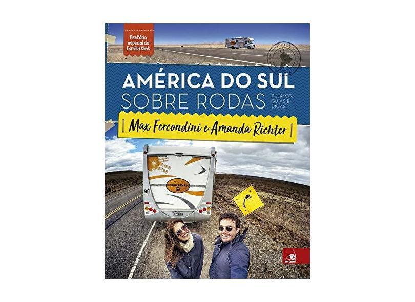 América do Sul Sobre Rodas - Relatos, Guias e Dicas - Fercondini, Max - 9788581634715