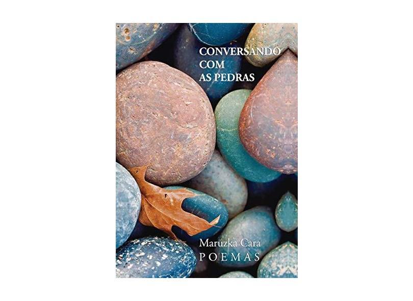 """Conversando Com As Pedras - """"cara, Maruzka"""" - 9788536656885"""