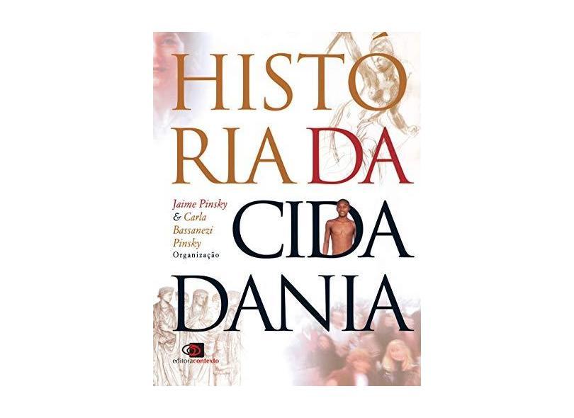 História da Cidadania - Pinsky, Jaime; Pinsky, Carla Bassanezi - 9788572442176