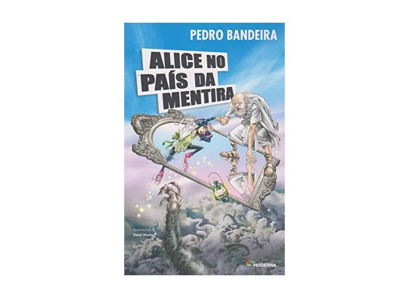 Alice no País da Mentira - Pedro Bandeira - 9788516103149