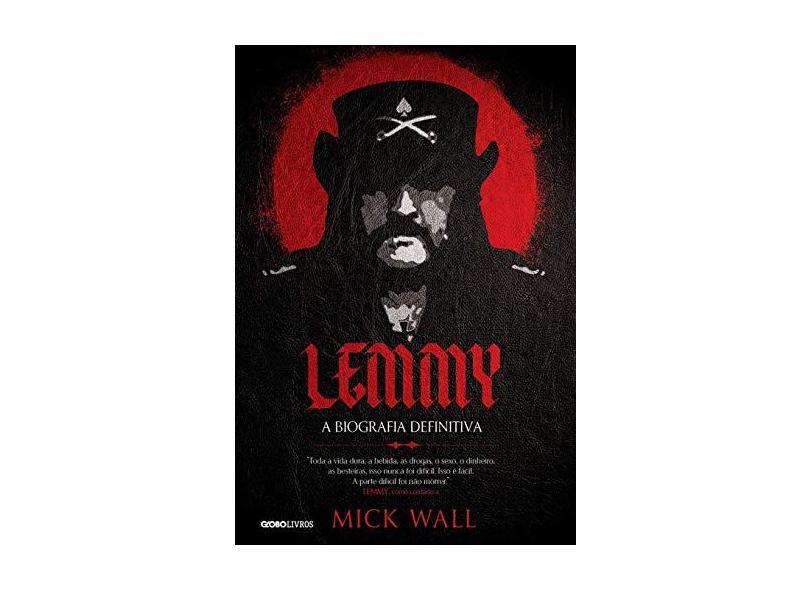 Lemmy - A Biografia Definitiva - Wall, Mick - 9788525062765