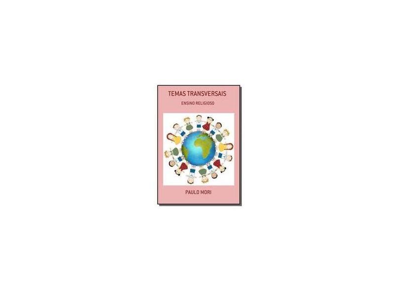 Temas Transversais - Paulo Mori - 9788591508440