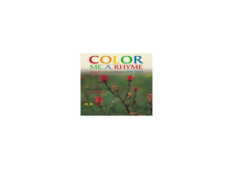 Color Me a Rhyme: Nature Poems for Young People - Jane Yolen - 9781590781722
