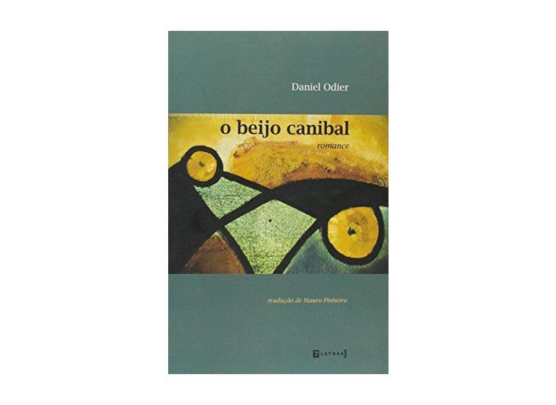 O Beijo Canibal - Odier,daniel - 9788575774465