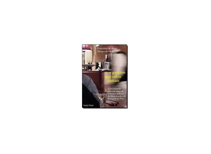 Edição antiga - O Garçom Que Sabia Demais - Melo,francisco De Assis Moura De - 9788576172499