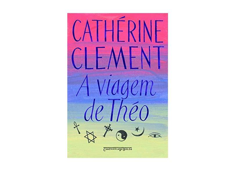 A Viagem de Théo - Ed. De Bolso - Clement, Catherine - 9788535910544