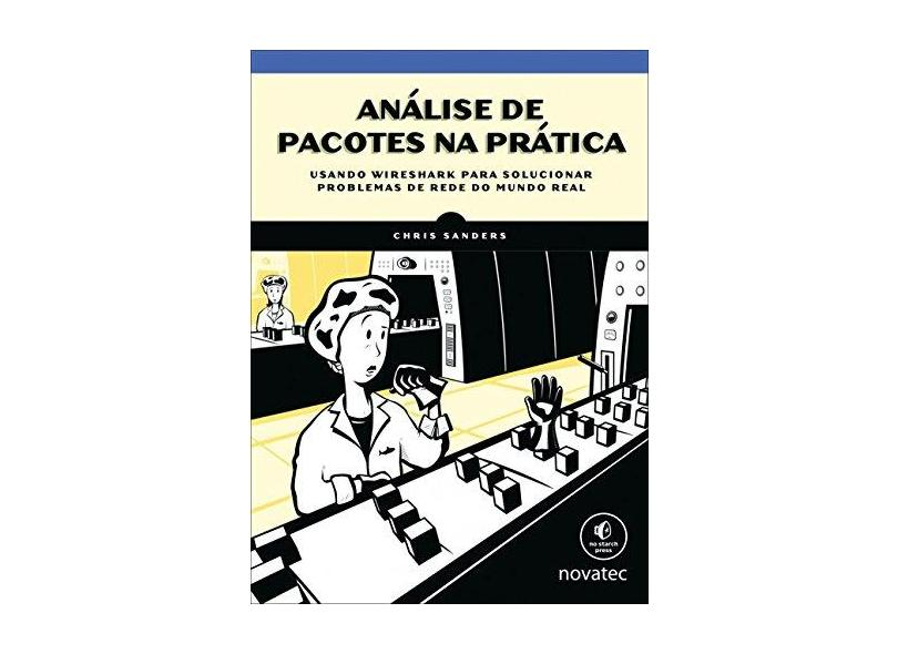 Análise de Pacotes na Prática - Chris Sanders - 9788575225875