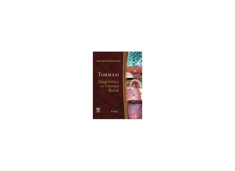 Diagnóstico Em Patologia Bucal - 4ª Ed. - Tommasi, Maria Helena Martins - 9788535274752
