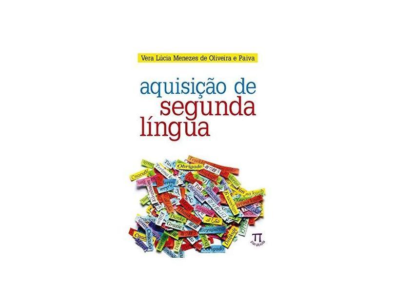 Aquisição de Segunda Língua - Série Estratégias de Ensino - Vol. 48 - Paiva, Vera Lúcia Menezes De Oliveira E - 9788579340932