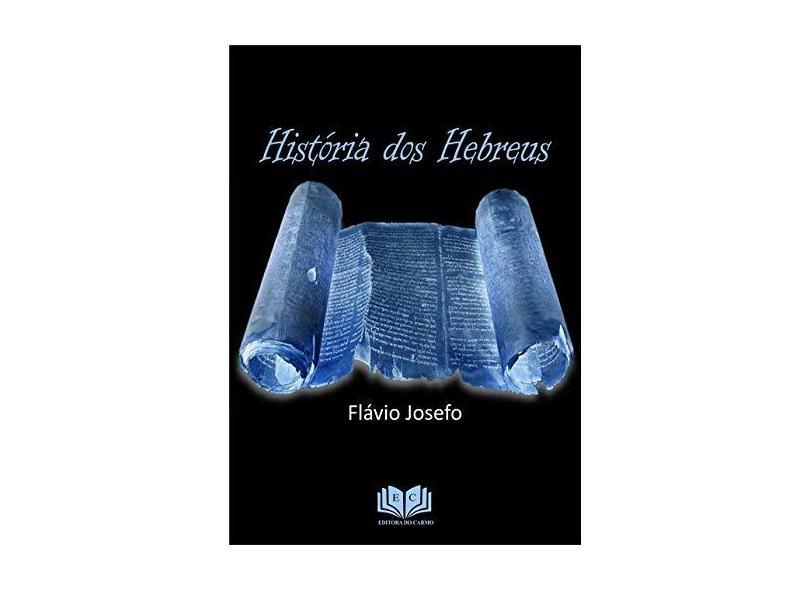 História dos Hebreus - Flávio Josefo - 9781725163461