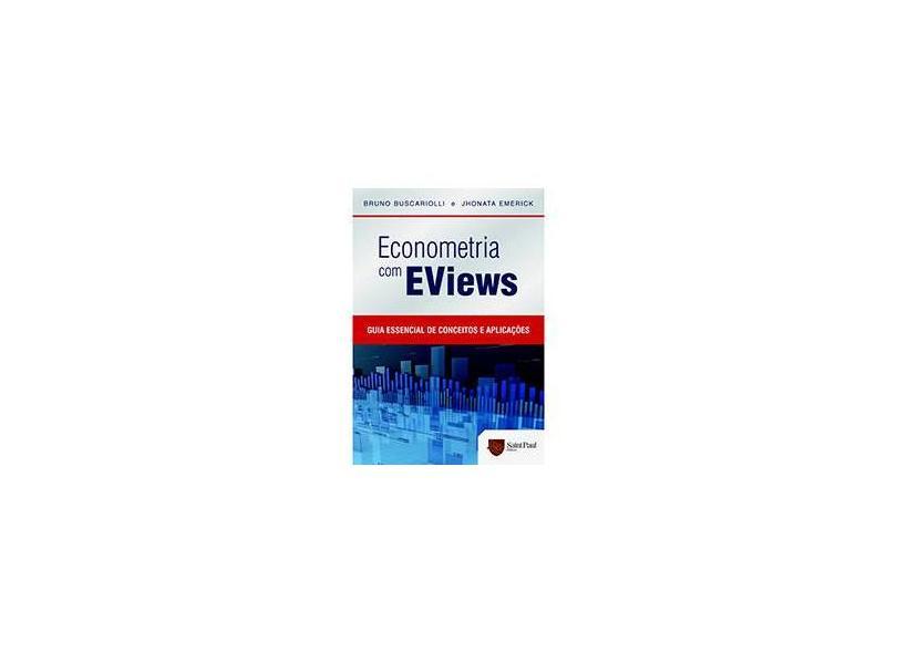 Econometria Com Eviews - Guia Essencial de Conceitos e Aplicações - Buscariolli, Bruno - 9788580040722