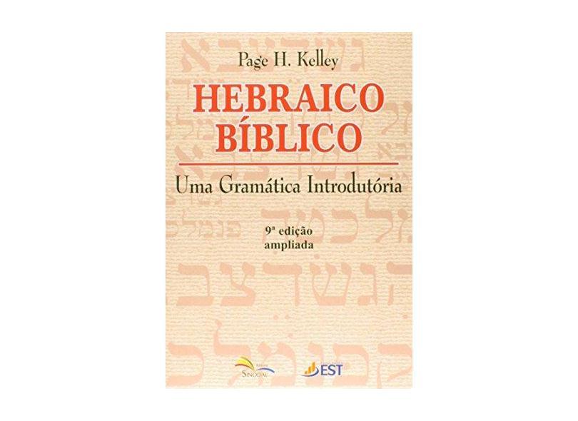 Hebraico Bíblico - Uma Gramática Introdutória - Kelly, Page H. - 9788523305864