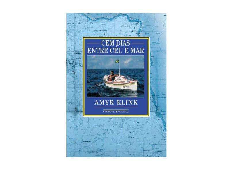 Cem Dias Entre Ceu e Mar - Klink, Amyr - 9788571644328