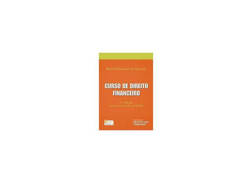 Curso De Direito Financeiro - 7ª Ed. 2015 - Regis Fernandes De Oliveira - 9788520363386