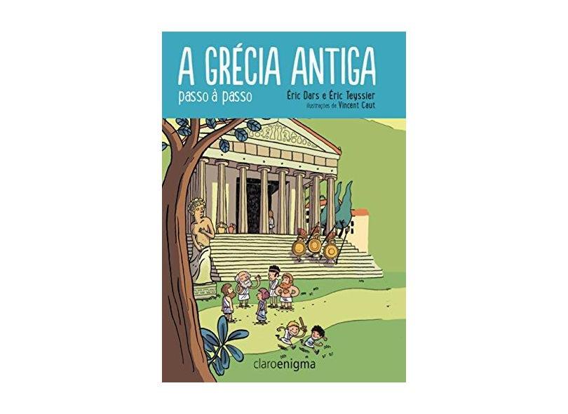 A Grécia Antiga - Éric Teyssier - 9788581661254