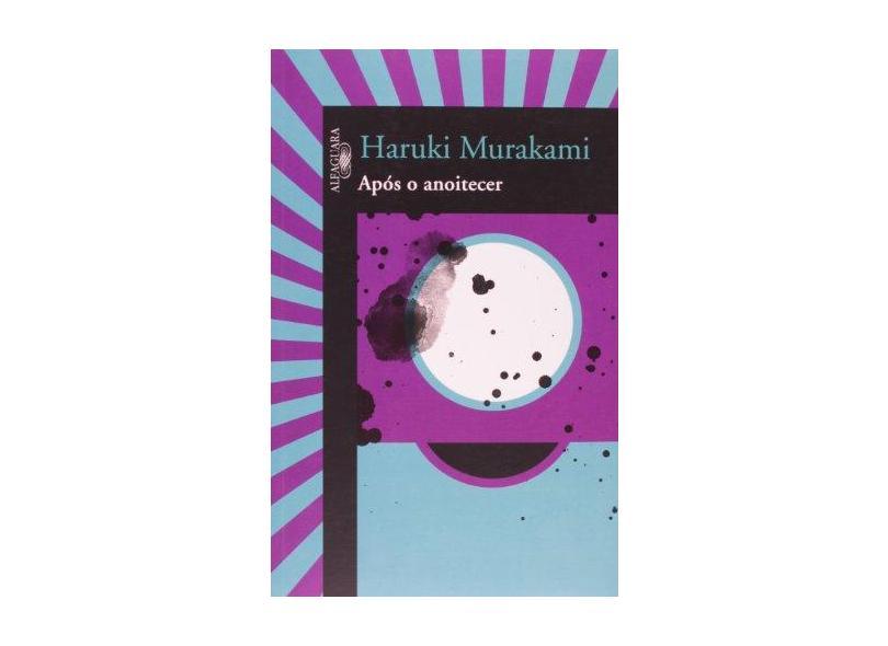 Após o Anoitecer - Murakami, Haruki - 9788560281916