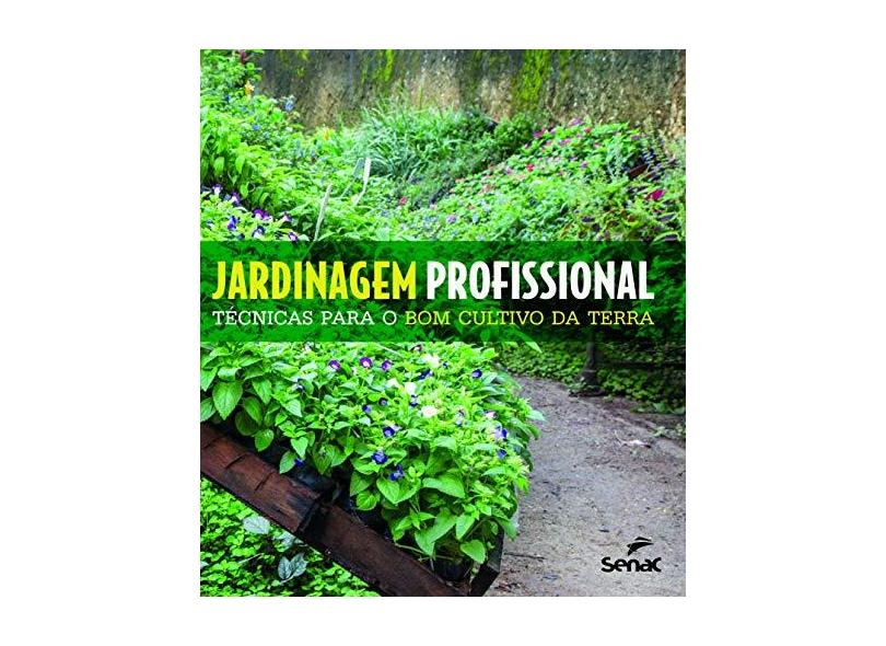 Jardinagem Profissional. Técnicas Para o Bom Cultivo da Terra - Vários Autores - 9788539623709