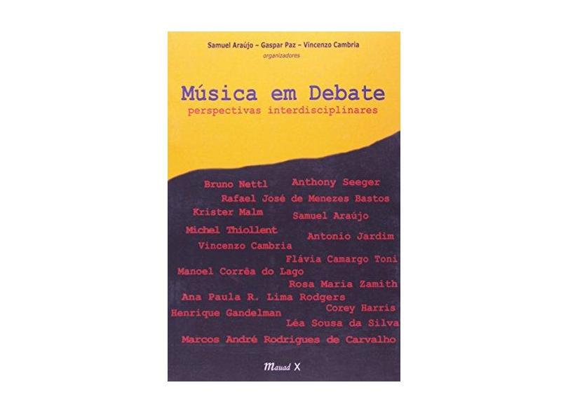 Música em Debate - Perspectivas e Interdisciplinares - Samuel Araújo; Vincenzo Cambria - 9788574782515