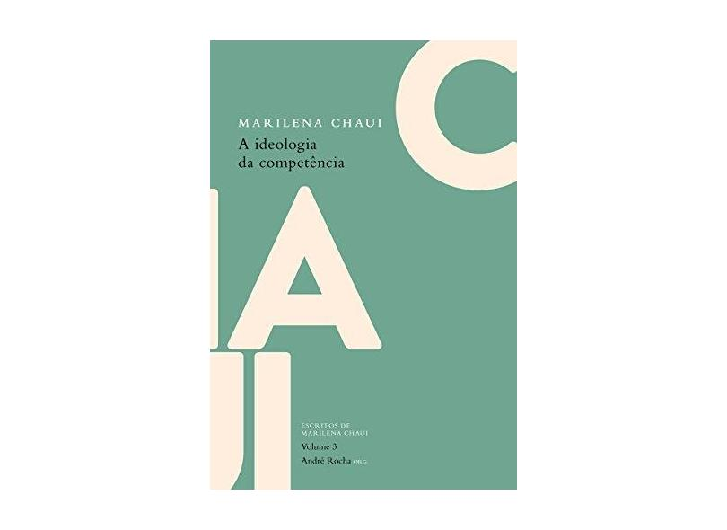 A Ideologia da Competência - Marilena Chaui - 9788582171318