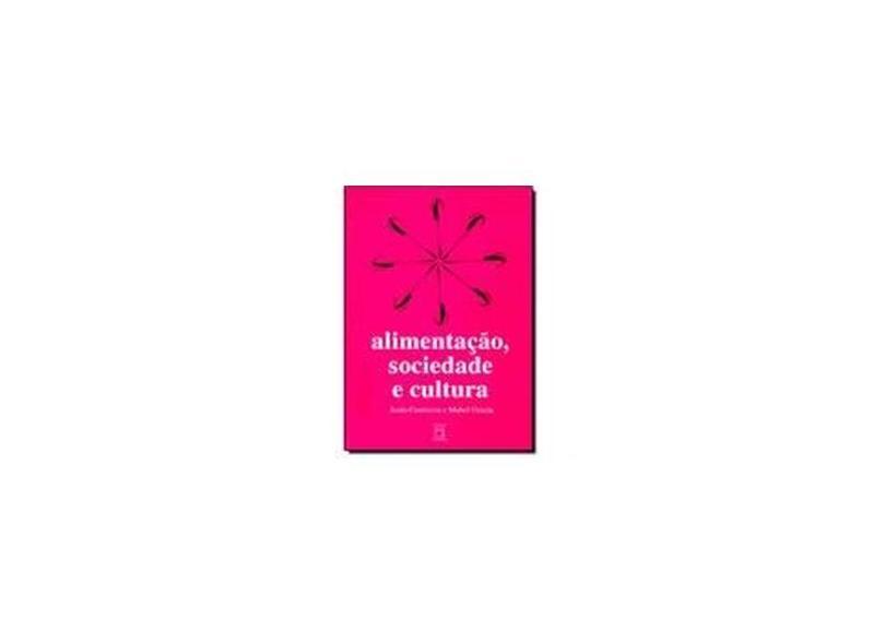 Alimentaçao Sociedade E Cultura - Capa Comum - 9788575412190