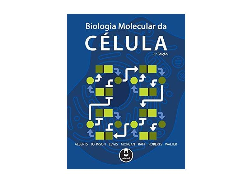 Biologia Molecular da Célula - Bruce Alberts - 9788582714225