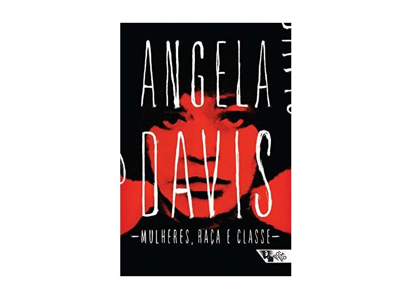 Mulheres, Raça e Classe - Angela Davis - 9788575595039
