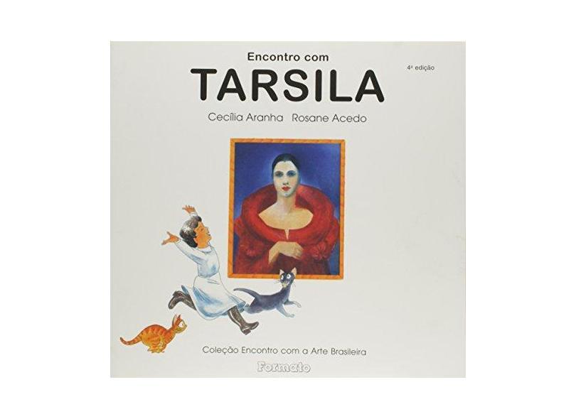 Encontro com Tarsila - Conforme a Nova Ortografia - Aranha, Cecilia - 9788572086158
