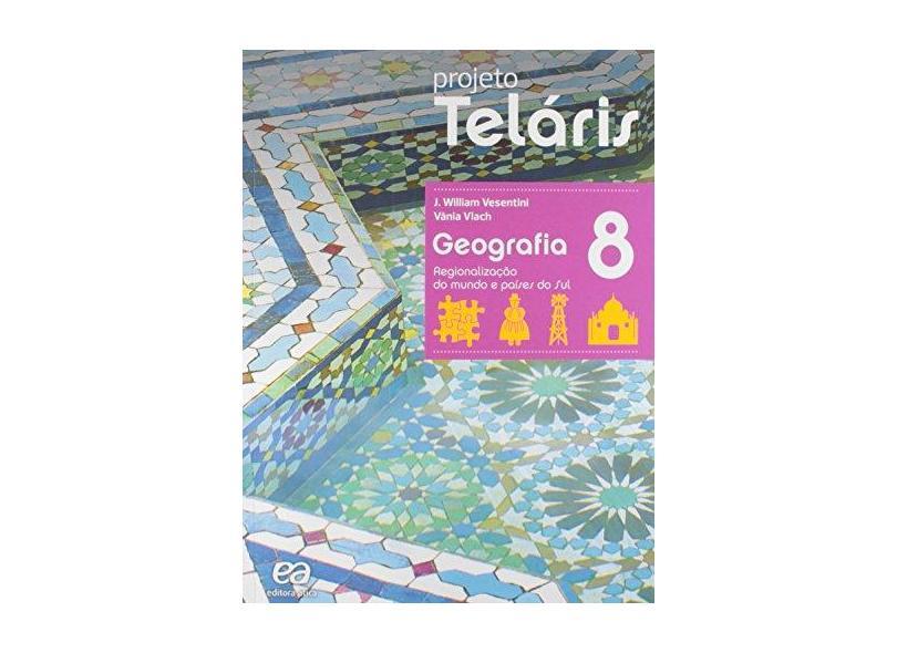 Geografia. 8º Ano - Livro do Aluno. Coleção Projeto Teláris - Vários Autores - 9788508172535