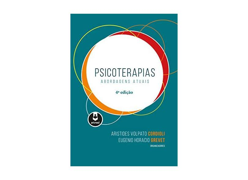 Psicoterapias: Abordagens Atuais - Aristides Volpato Cordioli - 9788582715277