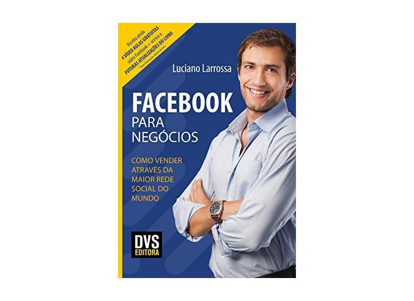 Facebook Para Negócios - Luciano Larrossa - 9788582891674