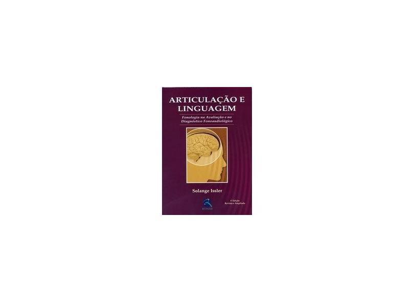 Articulação e Linguagem - Fonologia na Avaliação e no Diagnóstico Fonoaudiológico - 4ª Ed. 2006 - Issler, Solange - 9788573099409