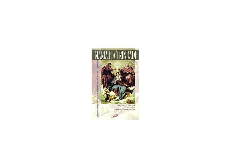 Maria e a Trindade - Barbara P. Bucker - 9788534918121