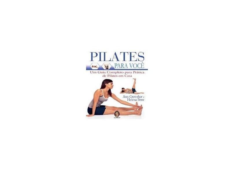 Pilates para Você - Um Guia Completo para Prática de Pilates em Casa - Crowther, Ann - 9788537005699
