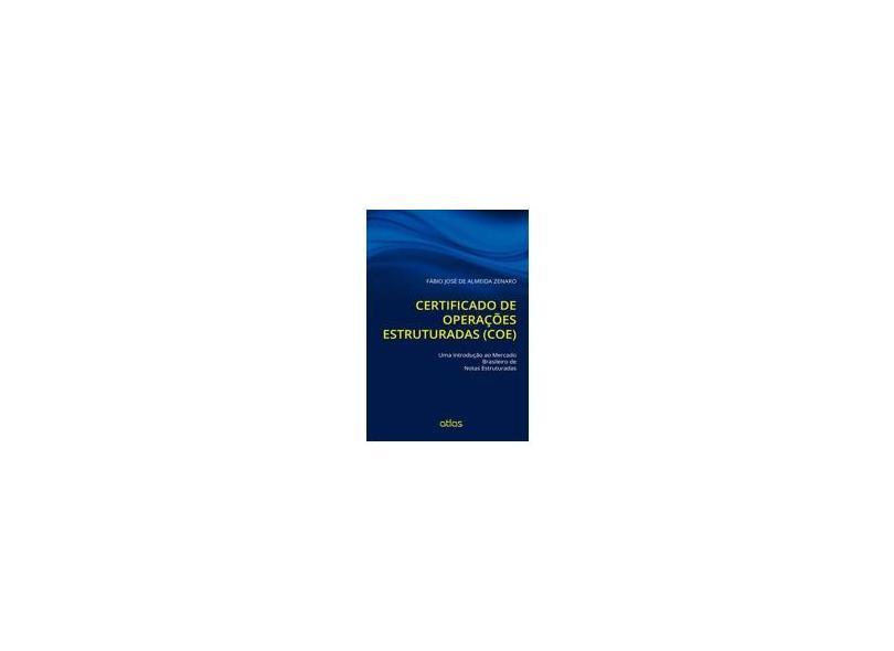 Certificado de Operações Estruturadas (Coe) - Zenaro, Fábio José De Almeida - 9788522488698