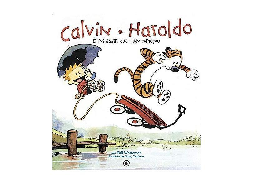 Calvin & Haroldo - E Foi Assim que Tudo Começou - Waterson, Bill - 9788576163787