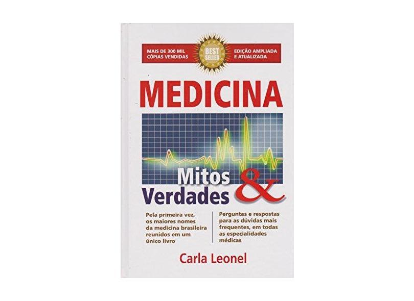 Medicina - Mitos & Verdades - 8ª Ed. 2013 - Leonel, Carla; - 9788586282041