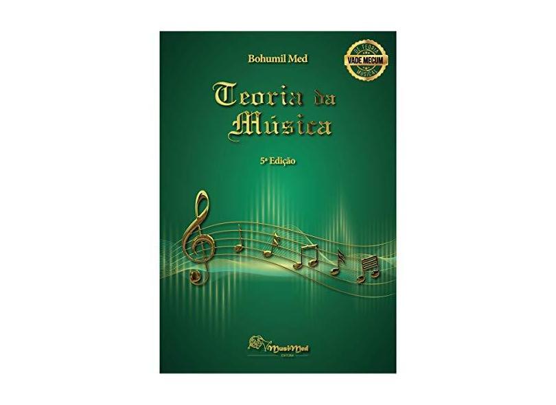 Teoria da Música - 5ª Ed. 2017 - Med,bohumil - 9788570920584