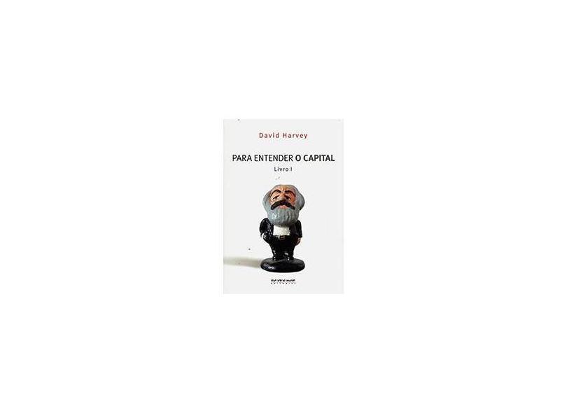 Para Entender o Capital de Marx - Harvey, David - 9788575593226
