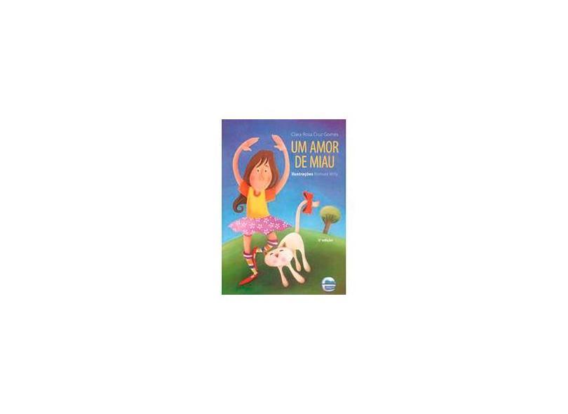 Um Amor de Miau - Gomes, Clara Rosa Cruz - 9788599306369