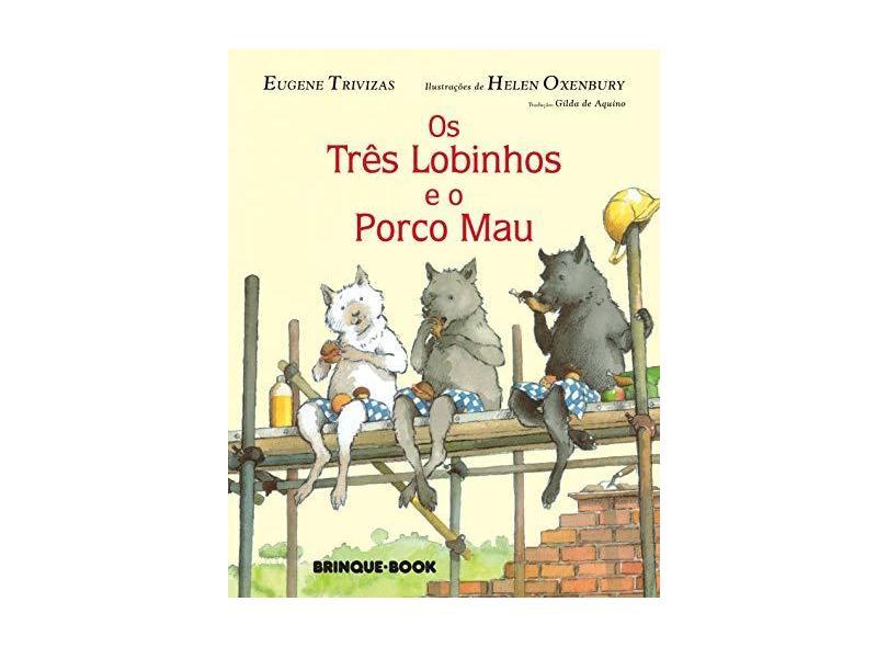 Os Três Lobinhos e o Porco Mau - Trivizas, Eugene - 9788585357481