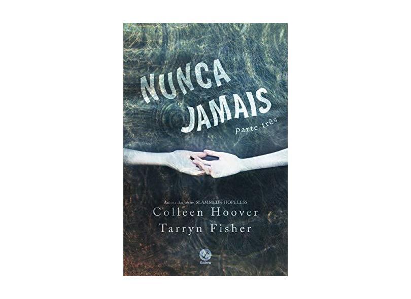 Nunca jamais (Parte 3) - Colleen Hoover - 9788501116444