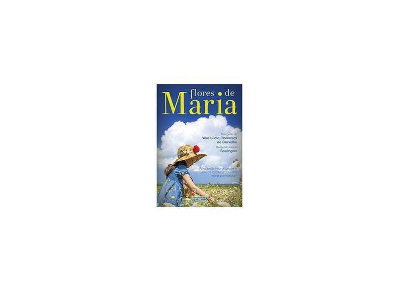 Flores de Maria - 12ª Ed. 2014 - Carvalho, Vera Lúcia Marinzeck De - 9788572532723