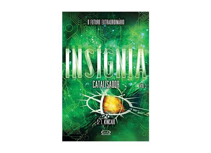 Insígnia - Catalisador - Vol. 3 - Kincaid S.J - 9788576838067