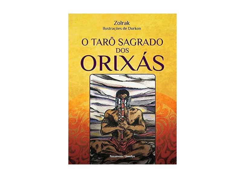 o Tarô Sagrado Dos Orixás - Zolrak - 9788531520020